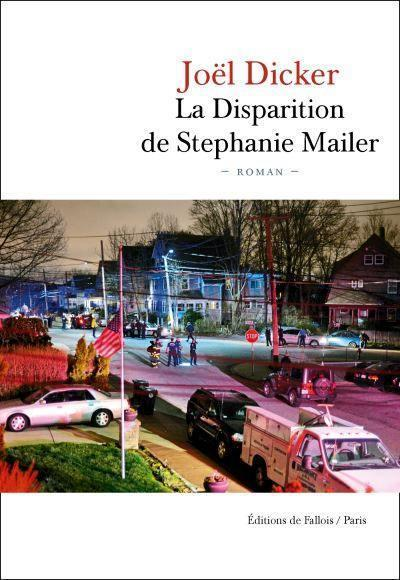 LA DISPARITION DE STEPHANIE MAILER DICKER JOEL B.DE FALLOIS